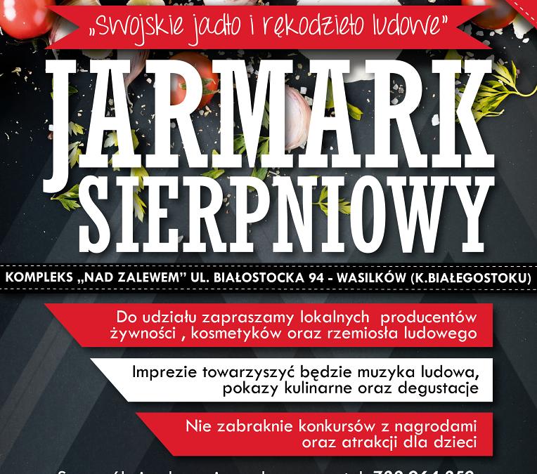 25.08.2019r.: Jarmark Sierpniowy wWasilkowie